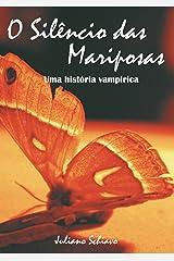 O Silêncio das Mariposas: Uma história vampírica eBook Kindle
