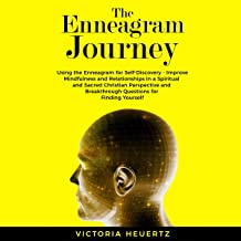 The Enneagram Journey: Using the Enneagram for Self-Discovery - Improve Mindfulness and Relationships in a Spiritual and Sacred Christian Perspective and Breakthrough Question for Finding Yourself