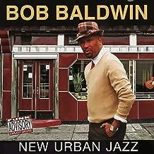 bob baldwin new urban jazz