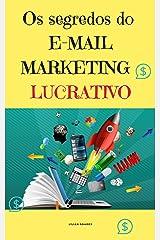Os Segredos do E-mail Marketing Lucrativo eBook Kindle