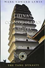 China's Cosmopolitan Empire: The Tang Dynasty (History of Imperial China)
