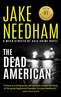 THE DEAD AMERICAN: A Samuel Tay Novel (The Mean Streets of Asia Crime Novels Book 6)