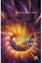 Abraham parle, Tome II: Un nouveau commencement Format Kindle