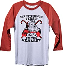 """Funny Threadz Funny Christmas Holiday Santa Shirt """"First Things First Im The Realest"""