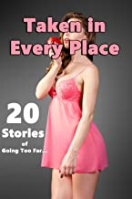 Taken In Every Place! (20 Stories of Going Too Far…)