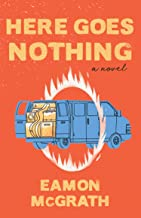 Here Goes Nothing: A Novel