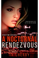 A Nocturnal Rendezvous (Nighttime Cravings Book 1) Kindle Edition