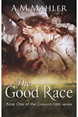 The Good Race: Book One of the Grayson Falls series Kindle Edition