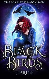 Black Birds: An Urban Fantasy Adventure (The Scarlet Dragon Saga Book 2)