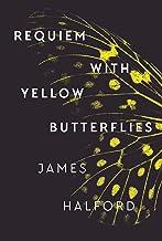 Requiem with Yellow Butterflies: A Memoir