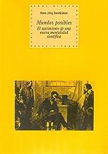 Mundos posibles. El nacimiento de una nueva mentalidad (Historia del pensamiento y la cultura nº 42) (Spanish Edition)