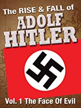 the rise & fall of adolf hitler