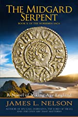 The Midgard Serpent: A Novel of Viking Age England (The Norsemen Saga Book 10) Kindle Edition
