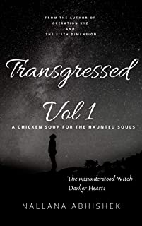 Transgressed Vol 1: A chicken soup for the Haunted souls