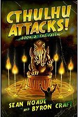Cthulhu Attacks!: BOOK 2: THE FAITH Kindle Edition