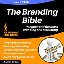 The Branding Bible: Personal and Business Branding and Marketing