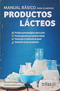 Manual basico para elaborar productos lacteos / Basic Manual to elaborate Dairy products (Spanish Edition