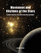 Movement and Rhythms of the Stars: A Guide to Naked-Eye Observation of Sun, Moon and Planets