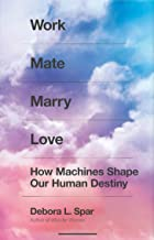 Work Mate Marry Love: How Machines Shape Our Human Destiny PDF
