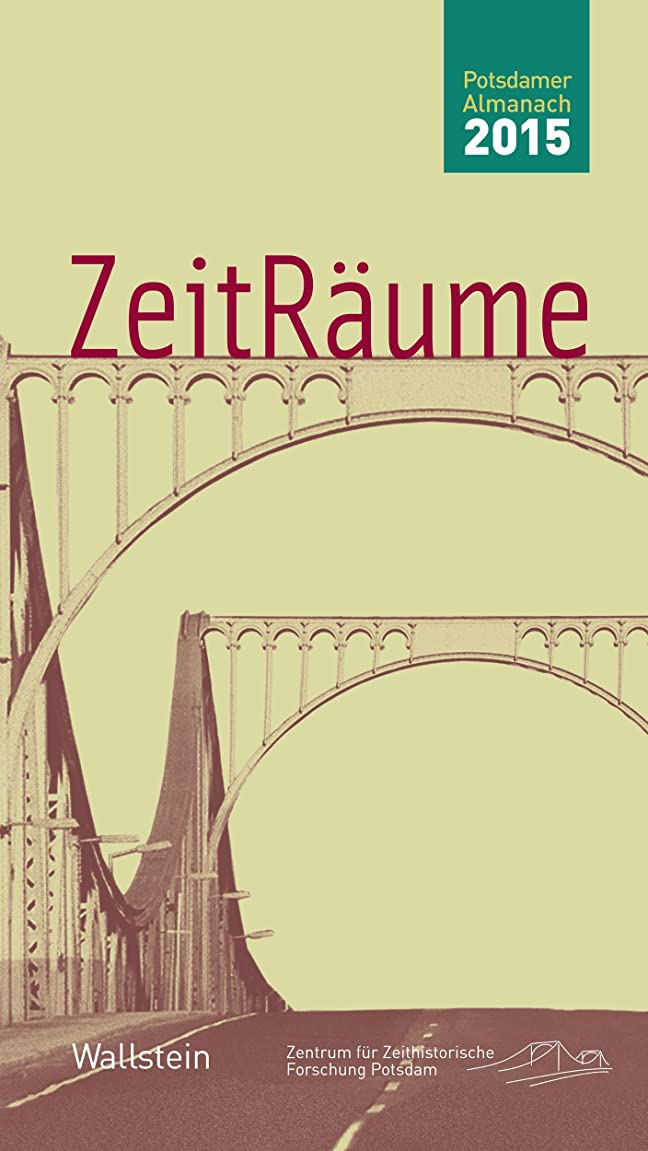 名誉鹿デザイナーZeitR?ume 2015 (Potsdamer Almanach des Zentrums für Zeithistorische Forschung) (German Edition)