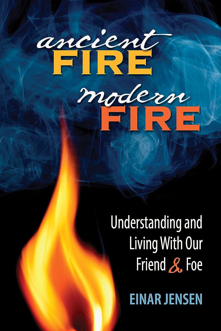 敬意を表するただやるサイクロプスAncient Fire, Modern Fire: Understanding and Living With Our Friend and Foe (English Edition)