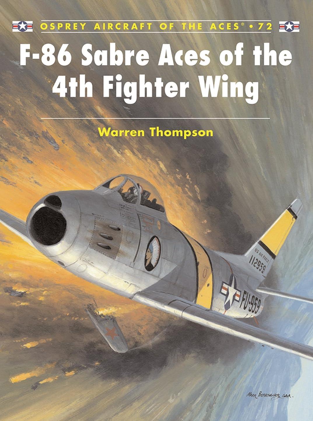 問い合わせ肥料一元化するF-86 Sabre Aces of the 4th Fighter Wing (Aircraft of the Aces Book 72) (English Edition)