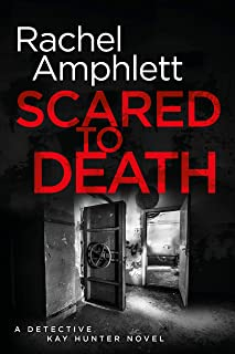 Scared to Death: A chilling serial killer thriller (Detective Kay Hunter Book 1)