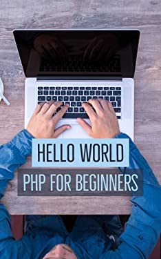 Hello World: PHP Coding for Beginners
