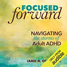 Focused Forward: Navigating the Storms of Adult ADHD