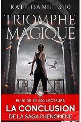 Triomphe magique: Kate Daniels, T10 Format Kindle