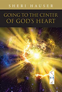 Going to the Center of God's Heart (The Prophetic Wave) (English Edition)