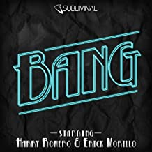 Bang (Harry & Erick Bang In Your Face Mix)
