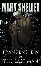 Frankenstein & The Last Man: Two Dark Fantasy Classics (English Edition)