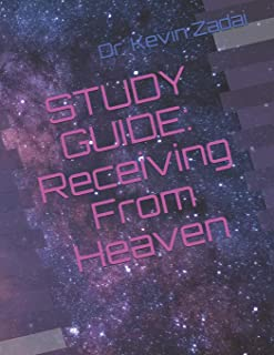 STUDY GUIDE: Receiving From Heaven (Warrior Notes School of the Spirit)