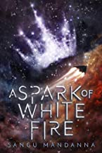 A Spark of White Fire (Celestial Trilogy Book 1)