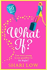 What If?: The perfect laugh-out-loud romantic comedy for 2021 from bestseller Shari Low Kindle Edition