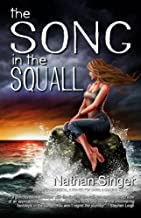 The Song in the Squall: A YA Fantasy Novel of a Young Woman Torn Between Worlds