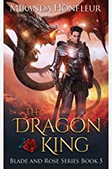 The Dragon King (Blade and Rose Book 5) Kindle Edition
