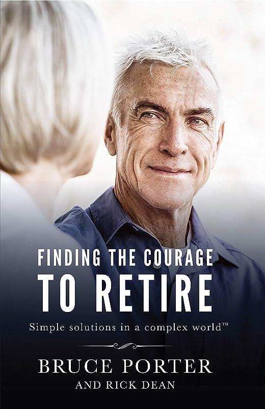 きれいに違法豊かなFinding the Courage to Retire: Simple Solutions in a Complex World? (English Edition)
