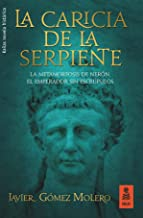 La caricia de la serpiente: La metamorfosis de Nerón, el emperador sin escrúpulos (KF nº 28)