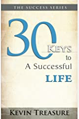 30 Keys To A Successful Life (Success Series Book 1) Kindle Edition
