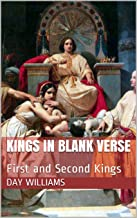 Kings in Blank Verse: First and Second Kings (Bible in Blank Verse Book 11)