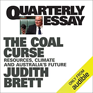 Quarterly Essay 78: The Coal Curse: Resources, Climate and Australia's Future