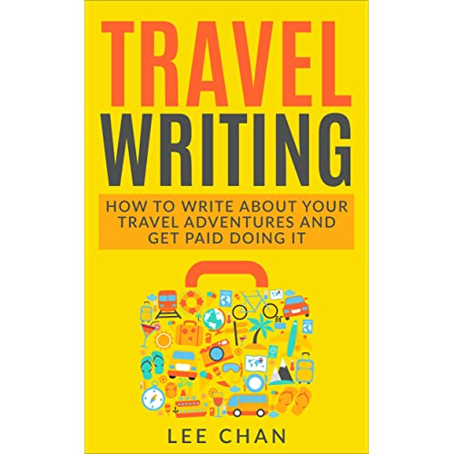 Amazon com: Travel Writing: How to Write About Your Travel