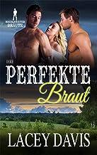 Ihre perfekte Braut (Bridgewater Bräute) (German Edition)