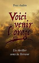 Voici venir l'orage: Un thriller sous la Terreur (French Edition)