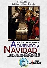 LIBRO DE ORACIONES DE ADVIENO Y NAVIDAD: CORONA DE ADVIENTO, NOVENA A LA INMACULADA, ORACIONES NAVIDEÑAS, HIMNOS, BENDICIONES Y MÁS (Spanish Edition)