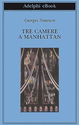 Tre camere a Manhattan (Biblioteca Adelphi Vol. 360)