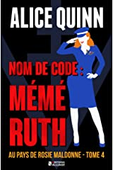NOM DE CODE : MÉMÉ RUTH: Au pays de Rosie Maldonne, saison 4 Format Kindle