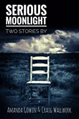 Serious Moonlight: Two Stories Kindle Edition